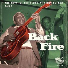 Backfire - The Rhythm, The Blues, The Hot Guitar - Part 2