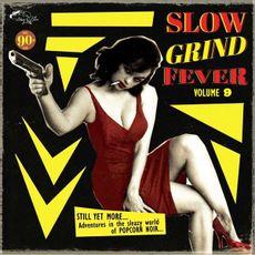 SLOW GRIND FEVER VOLUME 9