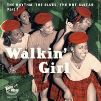 Walkin' Girl - The Rhythm, The Blues, The Hot Guitar - Part 1