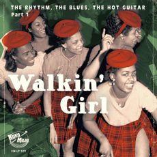Walkin' Girl - The Rhythm, The Blues, The Hot Guitar - Part 1