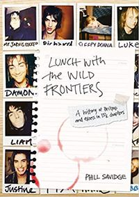 lunch with the wild frontiers: a history of britpop and excess in 13-1/2 chapters