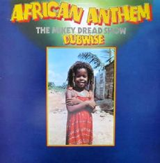 AFRICAN ANTHEM DUBWISE: THE MIKEY DREAD SHOW (2020 reissue)