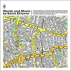 Words And Music by Saint Etienne (2020 deluxe 2cd edition)