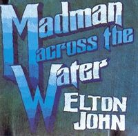Madman Across The Water (2017 reissue)