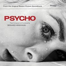THE ORIGINAL MOTION PICTURE SOUNDTRACK: PSYCHO
