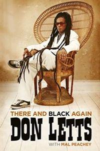 There and Black Again : The Autobiography of Don Letts