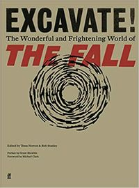 Excavate! : The Wonderful and Frightening World of The Fall