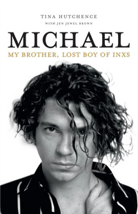michael : my brother, lost boy of inxs