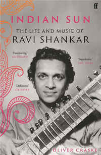 Indian Sun : The Life and Music of Ravi Shankar