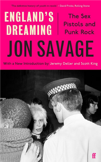 England's Dreaming : the sex pistols and punk rock (2021 reissue)
