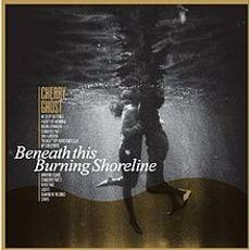 Beneath This Burning Shoreline (love record stores 2020 edition)