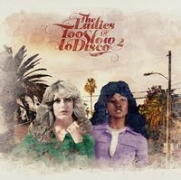 The Ladies of Too Slow to Disco Vol. 2 (love record stores 2020 edition)