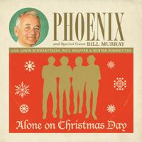 alone on christmas day (featuring bill murray, Paul Shaffer, Jason Schwartzman and Buster Poindexter)