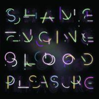 Shame Engine / Blood Pleasure