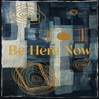 Be Here Now (feat. Susan Tedeschi and Derek Trucks)  (black Friday 2020)