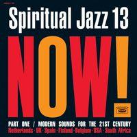 Spiritual Jazz 13: Now, Pt. 1