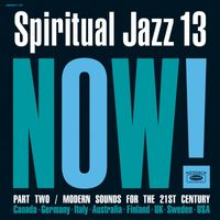 Spiritual Jazz 13: Now, Pt. 2