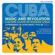 CUBA: Music and Revolution: Culture Clash in Havana: Experiments in Latin Music 1975-85 Vol. 1