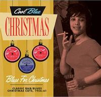 Blues For Christmas - Christmas Blues & R&B 1956-1961