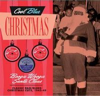 Boogie Woogie Santa Claus - Christmas Blues & R&B 1945-1949