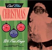 We Free Kings - Christmas Jazz 1945-1963