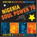 Soul Jazz Records presents Nigeria Soul Power 70 - Afro-Funk, Afro-Rock, Afro-Disco