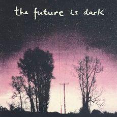 The Future Is Dark