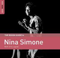 The Rough Guide to Nina Simone: Birth of a Legend