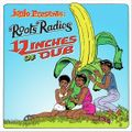 Junjo Presents: Roots Radics - 12 Inches Of Dub