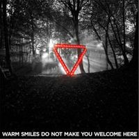 Warm Smiles Do Not Make You Welcome Here Remixes