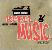 Rebel Music : A Reggae Anthology