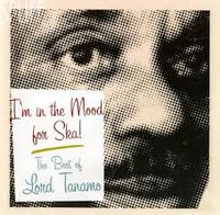 In The Mood For Ska : The Best of Lord Tanamo