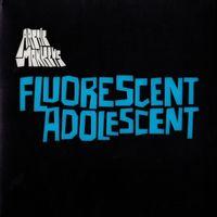 Fluorescent Adolescent (2019 reissue)