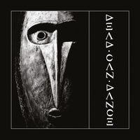 DEAD CAN DANCE (2016 reissue)
