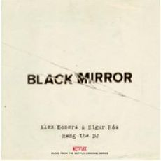 Black Mirror: Hang The DJ (Music From The Netflix Original Series)