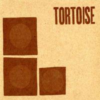 TORTOISE (2015 reissue)