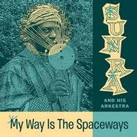 My Way Is The Spaceways (2016 reissue)