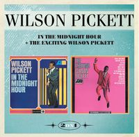 IN THE MIDNIGHT HOUR & THE EXCITING WILSON PICKETT (2016 reissue)