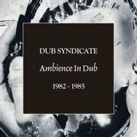 Ambience In Dub 1982 - 1985