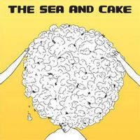 The Sea and Cake (2017 reissue)