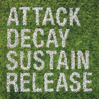 Attack Decay Sustain Release (2017 reissue)