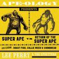 Ape-Ology Presents Super Ape vs.Return of the Super Ape