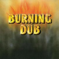 Burning Dub (2016 reissue)
