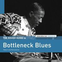 The Rough Guide to Bottleneck Blues (2016 reissue)