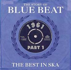 the story of blue beat - the best in ska 1961 Pt.1