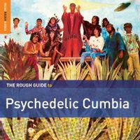 The Rough Guide to Psychedelic Cumbia