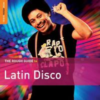 The Rough Guide to Latin Disco