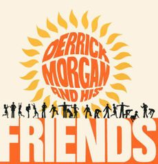 DERRICK MORGAN AND HIS FRIENDS: EXPANDED EDITION