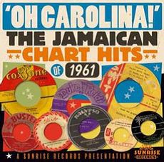 Oh! Carolina - The Jamaican Chart Hits Of 1961