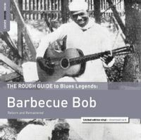 The Rough Guide to Blues Legends: Barbecue Bob (2016 reissue)